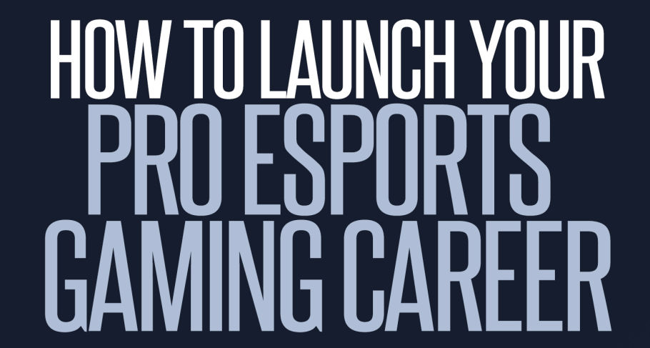 How to Launch Your Pro eSports Gaming Career | eSports | Pro Gaming
